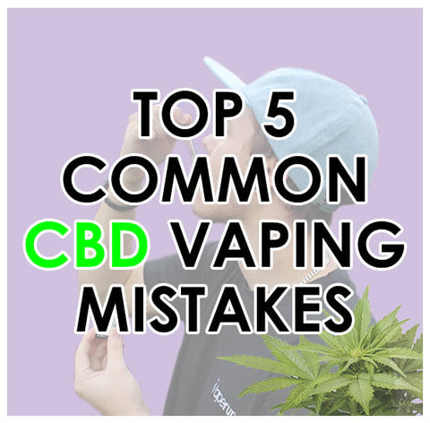 top five common vaping mistakes