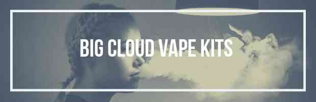 big cloud vape kits and tanks for buy cloudy vapes juices eliquid