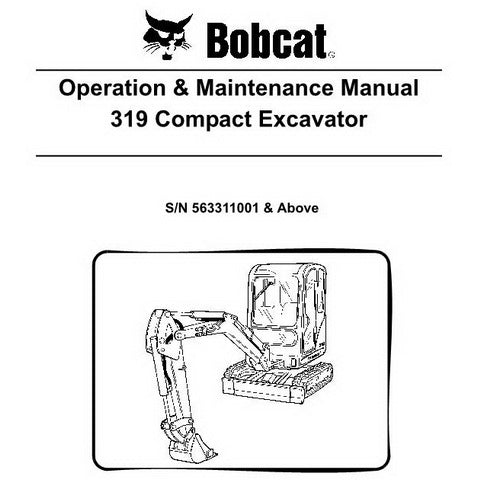 Bobcat 319 Compact Excavator Operation and Maintenance Manual - 6904116 (10-05)