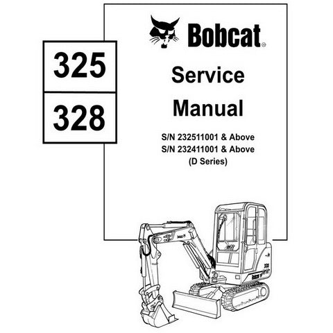 Bobcat 325, 328 D-Series Excavator Service Manual - 6901138 (2-06)