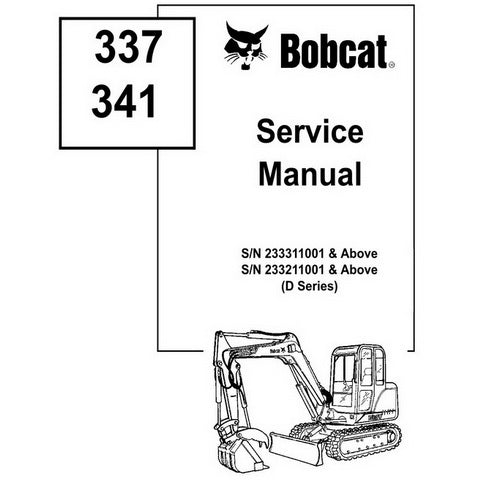 Bobcat 337, 341 D-Series Excavator Service Manual - 6901080 (4-07)