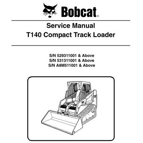 Bobcat T140 Compact Track Loader Service Manual - 6904150 (7-09)