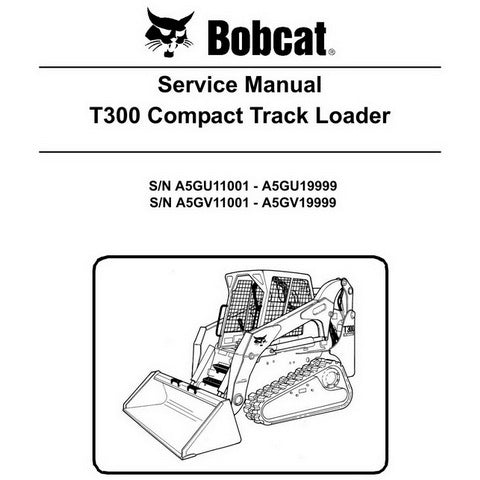 Bobcat T300 Compact Track Loader Service Manual - 6986683 (3-09)