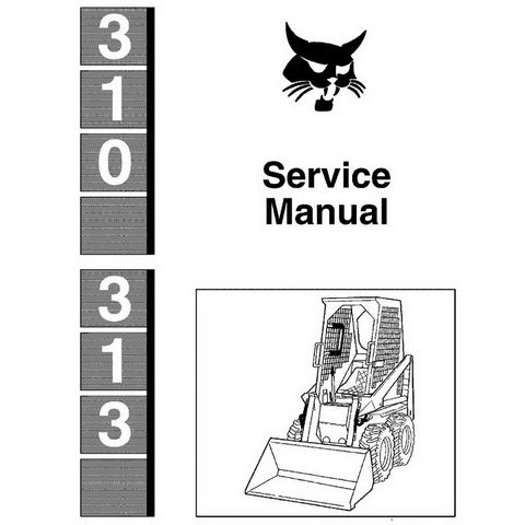 Bobcat 310, 313 Skid-Steer Loader Service Manual - 6556606 (12-82)