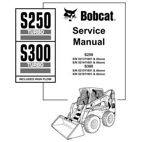 Bobcat S250 Turbo, S300 Turbo High Flow Skid-Steer Loader Service Manual - 6901926 (3-06)