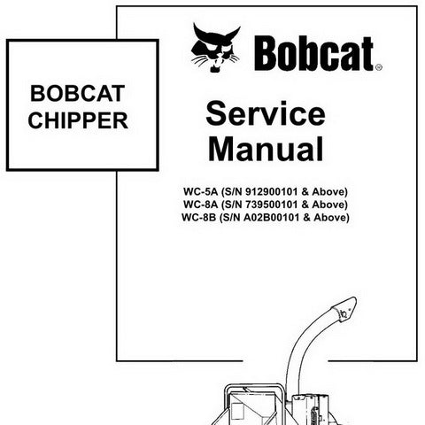 Bobcat WC-5A, WC-8A, WC-8B Chipper Service Manual - 6900901 (8-07)