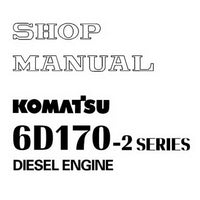 Komatsu 6D170-2 Series Diesel Engine Shop Manual - SEBM008107