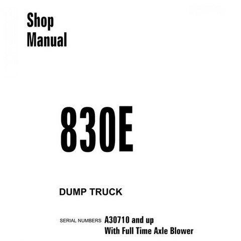 Komatsu 830E Dump Truck Shop Manual (A30710 and up) - CEBM013500