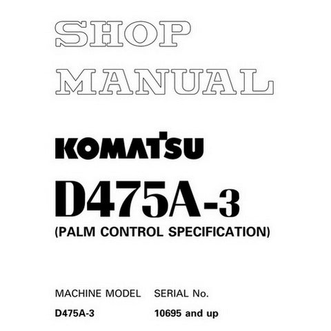 Komatsu D475A-3 Bulldozer (10695 and up) Shop Manual - SEBM027501