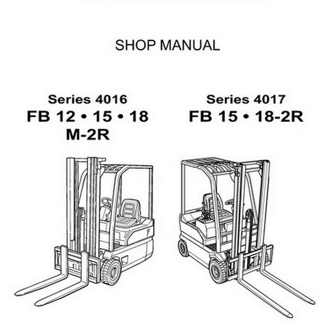 Komatsu FB12, FB15, FB18M-2R (Series 4016) and FB15, FB18-2R (Series 4017) Forklift Truck Shop Manual - 60424131-GB