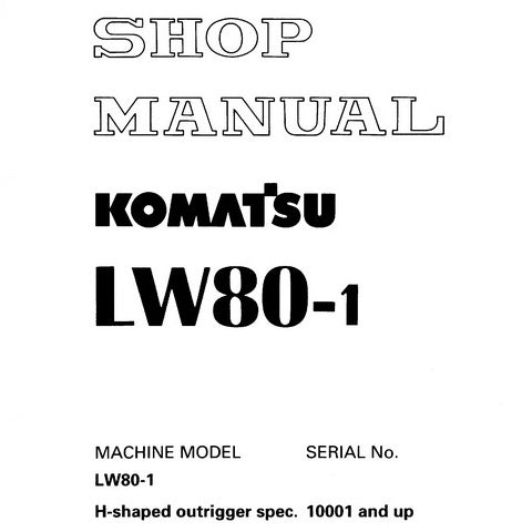 Komatsu LW80-1 Rough Terrain Crane Shop Manual (10001 and up) - SEBM003801