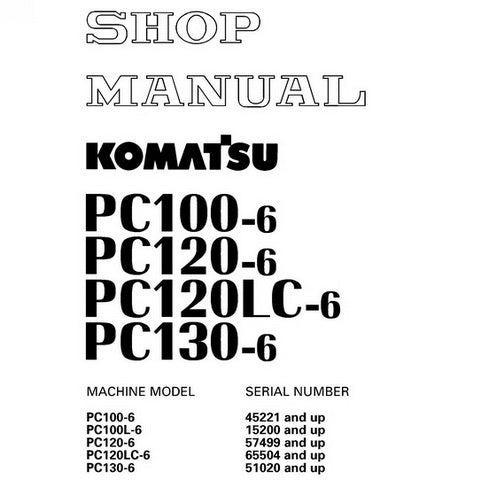 Komatsu PC100-6, PC100L-6, PC120-6, PC120LC-6, PC130-6 Hydraulic Excavator Shop Manual - SEBM010611