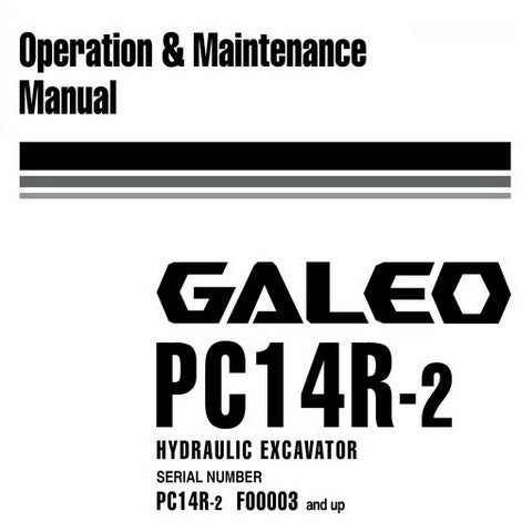 Komatsu PC14R-2 Galeo Hydraulic Excavator Operation & Maintenance Manual (F00003 and up) - WEAM007700