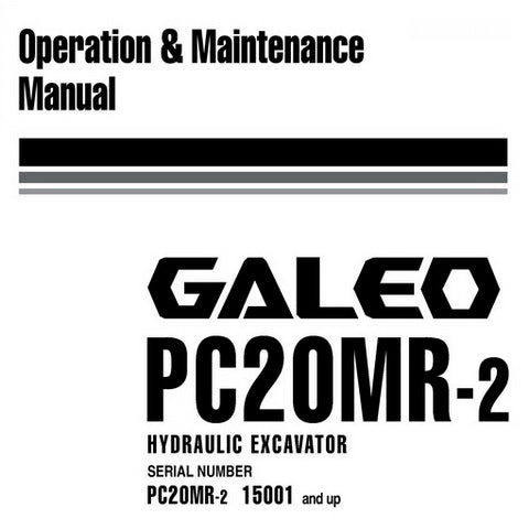 Komatsu PC20MR-2 Galeo Hydraulic Excavator Operation & Maintenance Manual (15001 and up) - WEAM007000