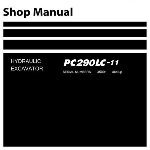 Komatsu PC290LC-11 Hydraulic Excavator Shop Manual (35001 and up) - SEN06507-01