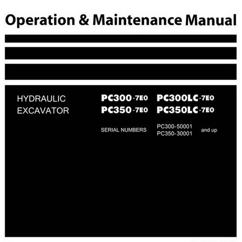 Komatsu PC300-7E0, PC300LC-7E0, PC350-7E0, PC350LC-7E0 Hydraulic Excavator Operation & Maintenance Manual - TEN00117-08