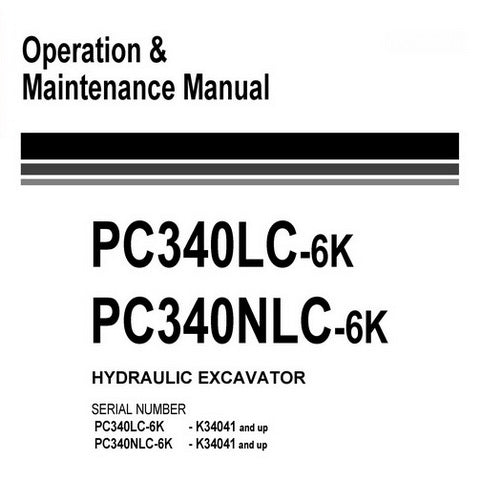 Komatsu PC340LC-6K, PC340NLC-6K Hydraulic Excavator Operation & Maintenance Manual (K34041 and up) - EEAM008008