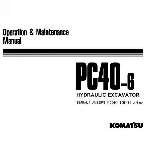 Komatsu PC40-6 Hydraulic Excavator Operation & Maintenance Manual (10001 and up) - SEAM02240602