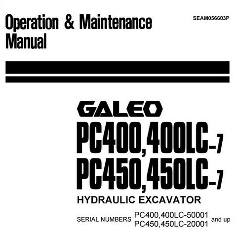 Komatsu PC400-7, PC400LC-7, PC450-7, PC450LC-7 Galeo Hydraulic Excavator Operation & Maintenance Manual - SEAM056603P