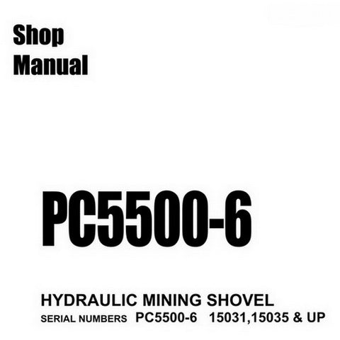 Komatsu PC5500-6 Hydraulic Mining Shovel Shop Manual - SMPC550015035