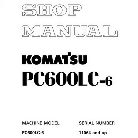 Komatsu PC600LC-6 Hydraulic Excavator Shop Manual (11064 and up) - SEBM027100