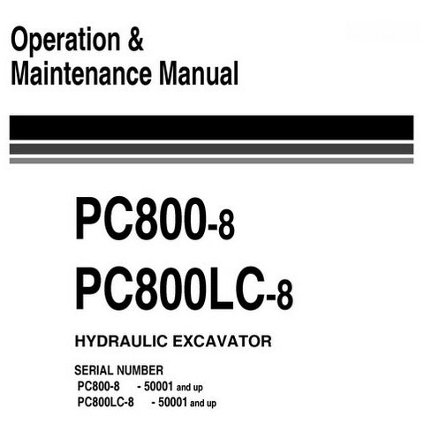 Komatsu PC800-8, PC800LC-8 Hydraulic Excavator Operation & Maintenance Manual (50001 and up) - UEAM005400