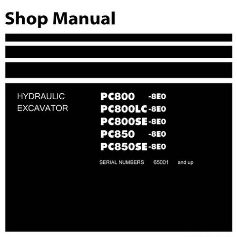 Komatsu PC800-8E0, PC800LC-8E0, PC800SE-8E0, PC850-8E0, PC850SE-8E0 Hydraulic Excavator Shop Manual (65001 and up) - SEN05276-03