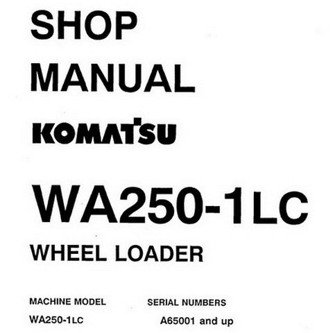 Komatsu WA250-1LC Wheel Loader Shop Manual (A65001 and up) - CEBMW18020