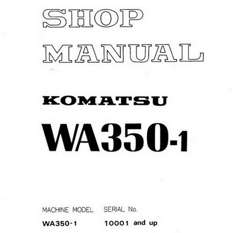 Komatsu WA350-1 Wheel Loader Shop Manual (10001 and up) - SEBM04230107