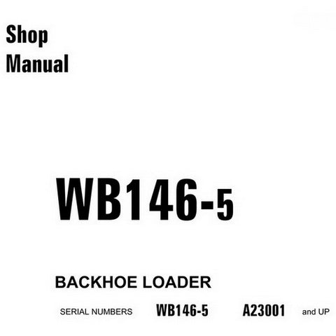 Komatsu WB146-5 Backhoe Loader Shop Manual (A23001-up) - CEBM016501