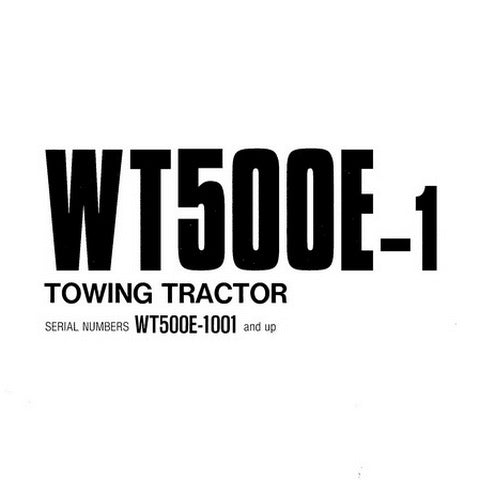 Komatsu WT500E-1 Towing Tractor Operation & Maintenance Manual (1001 and up) - SEAM011700