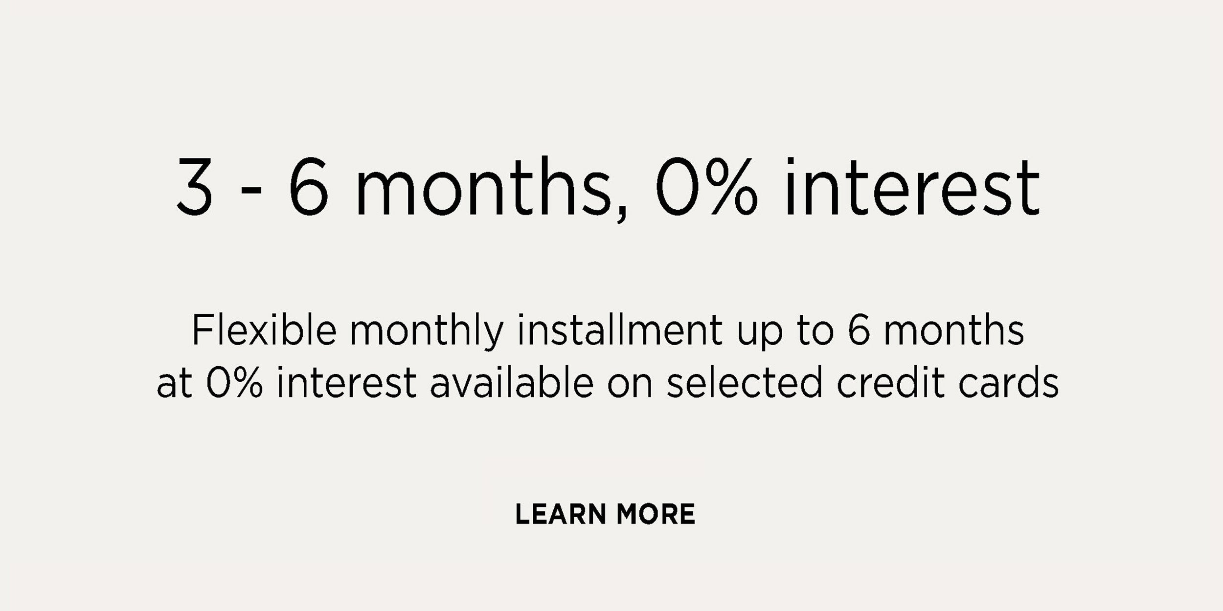 10-Flexible Payment terms 3 to 6 months at 0 interest