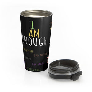 I AM ENOUGH Travel Mug Stainless Steel