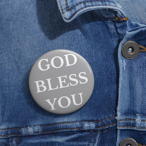 GOD BLESS YOU Button (Grey)