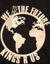 Load image into Gallery viewer, Kings R Us (We Are The Future Tee)