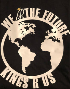 Kings R Us (We Are The Future Tee)