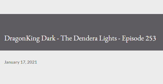 DragonKing Dark - The Dendera Lights - Episode 253
