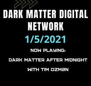 "Dark Matter After Midnight 1/5/2021: ""Will The Galactic Federation Fix This?"""