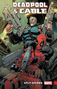 Deadpool And Cable (Paperback) Split Second Graphic Novels published by Marvel Comics