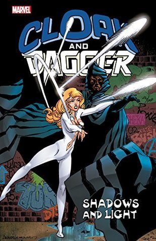 Cloak And Dagger (Paperback) Shadows And Light Graphic Novels published by Marvel Comics