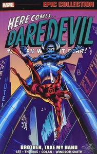 Daredevil Epic Collection (Paperback) Brother Take My Hand Graphic Novels published by Marvel Comics