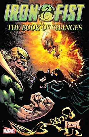 Iron Fist (Paperback) Book Of Changes Graphic Novels published by Marvel Comics