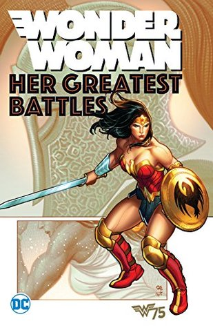Wonder Woman Her Greatest Battles (Paperback) Graphic Novels published by Dc Comics