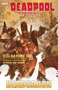 Deadpool Classic (Paperback) Vol 17 Headcanon Graphic Novels published by Marvel Comics