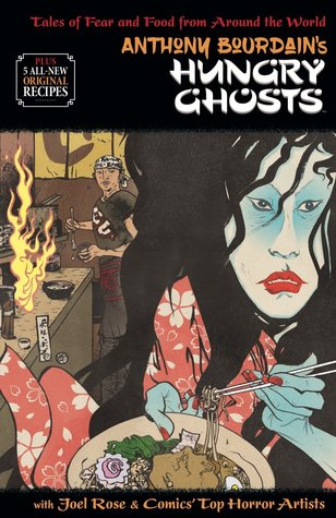 Anthony Bourdain's Hungry Ghosts (Hardcover) (Mature) Graphic Novels published by Dark Horse Comics