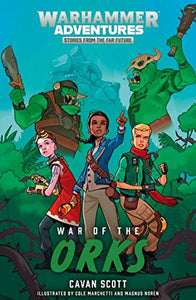 Warhammer Adventures: War Of The Orks (Warped Galaxies Book 4) Books published by Black Library