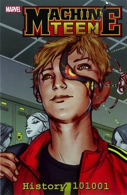 Machine Teen (Paperback) History 101001 Graphic Novels published by Marvel Comics