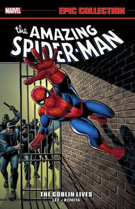 Amazing Spider-Man Epic Collection (Paperback) Goblin Lives Graphic Novels published by Marvel Comics