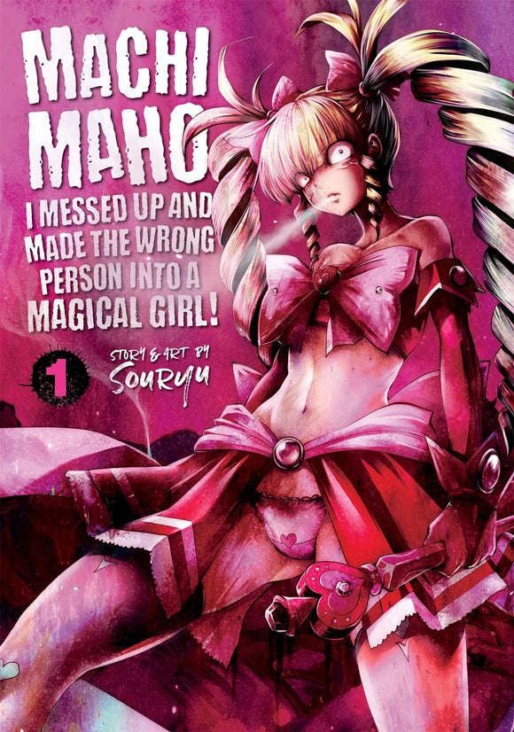 Machimaho: I Messed Up And Made The Wrong Person Into A Magical Girl! Manga Vol 01 (Mature) Manga published by Seven Seas Entertainment Llc