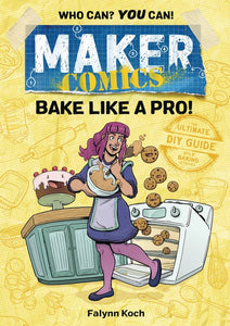Maker Comics (Paperback) Bake Like A Pro Graphic Novels published by :01 First Second